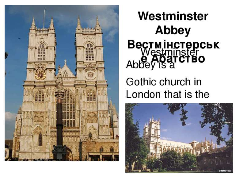 Westminster Abbey Вестмінстерське Абатство Westminster Abbey is a Gothic chur...