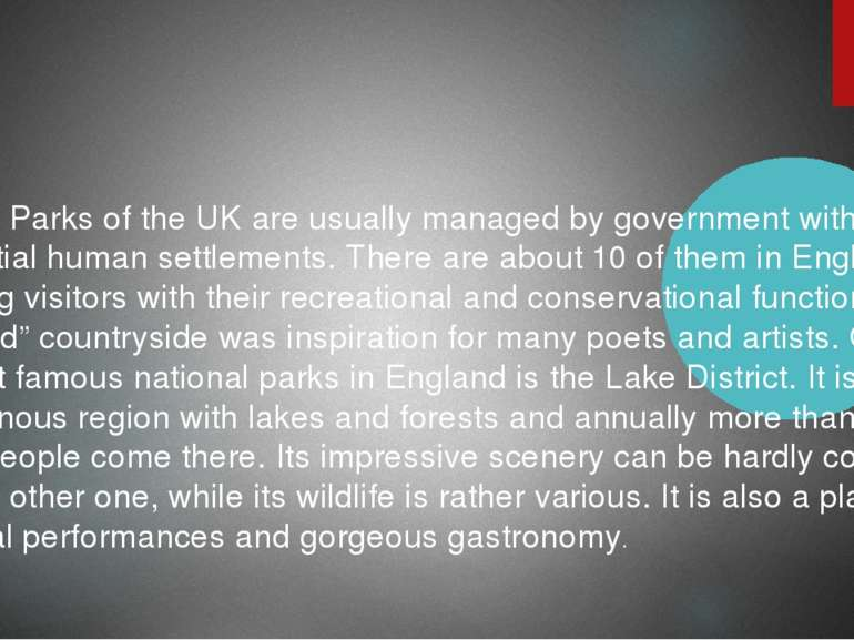 National Parks of the UK are usually managed by government with some substant...
