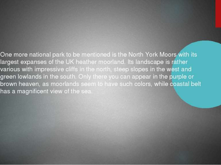 One more national park to be mentioned is the North York Moors with its large...