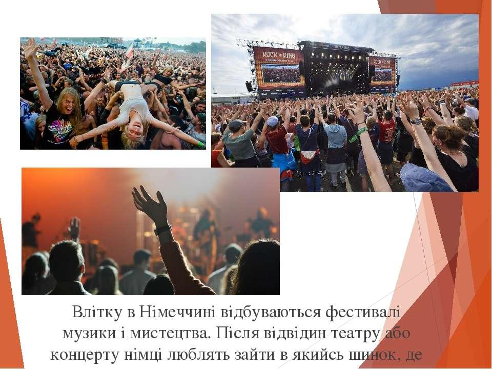 Влітку в Німеччині відбуваються фестивалі музики і мистецтва. Після відвідин ...