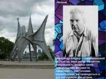 Алекса ндр Ко лдер— американський скульптор, який набув всесвітню популярніс...