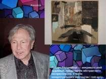 Роберт Раушенберг — американський художник, представник абстрактного експресі...