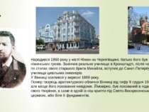 Народився1860року у містіНіжиннаЧернігівщині, батько його був вихідцем з...