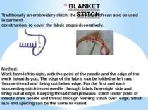 BLANKET STITCH Traditionally an embroidery stitch, the blanket stitch can als...