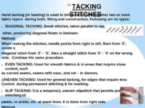 TACKING STITCHES Hand tacking (or basting) is used to temporarily hold togeth...