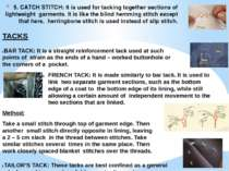 5. CATCH STITCH: It is used for tacking together sections of lightweight garm...