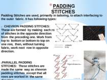 PADDING STITCHES Padding Stitches are used, primarily in tailoring, to attach...