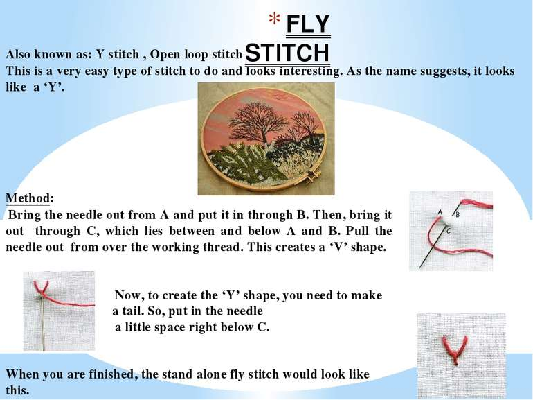 FLY STITCH Also known as: Y stitch , Open loop stitch This is a very easy typ...