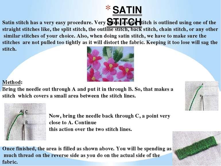 SATIN STITCH Satin stitch has a very easy procedure. Very often, a satin stit...