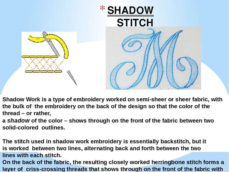 SHADOW STITCH Shadow Work is a type of embroidery worked on semi-sheer or she...