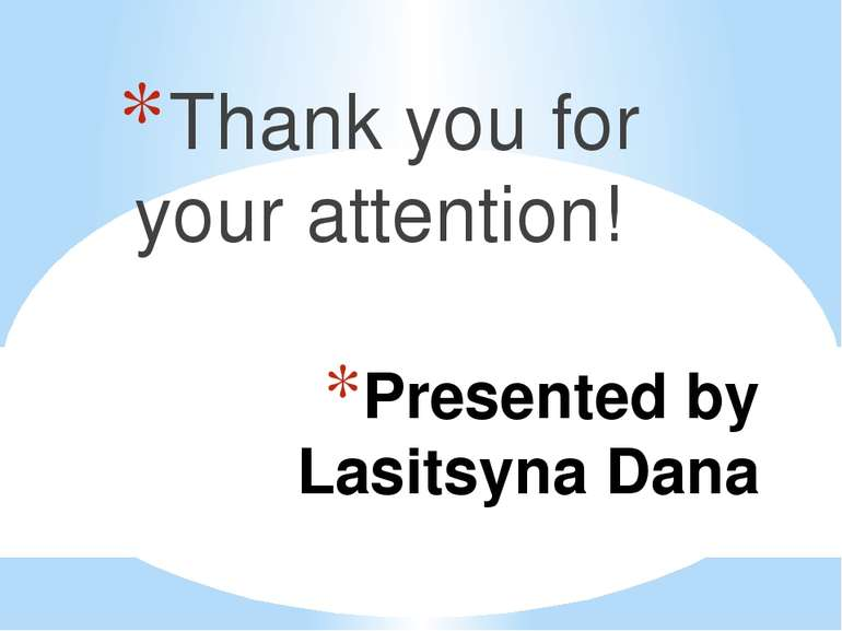 Presented by Lasitsyna Dana Thank you for your attention!