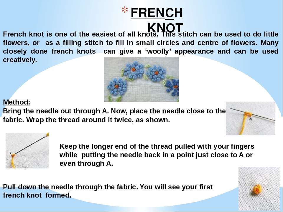 FRENCH KNOT French knot is one of the easiest of all knots. This stitch can b...