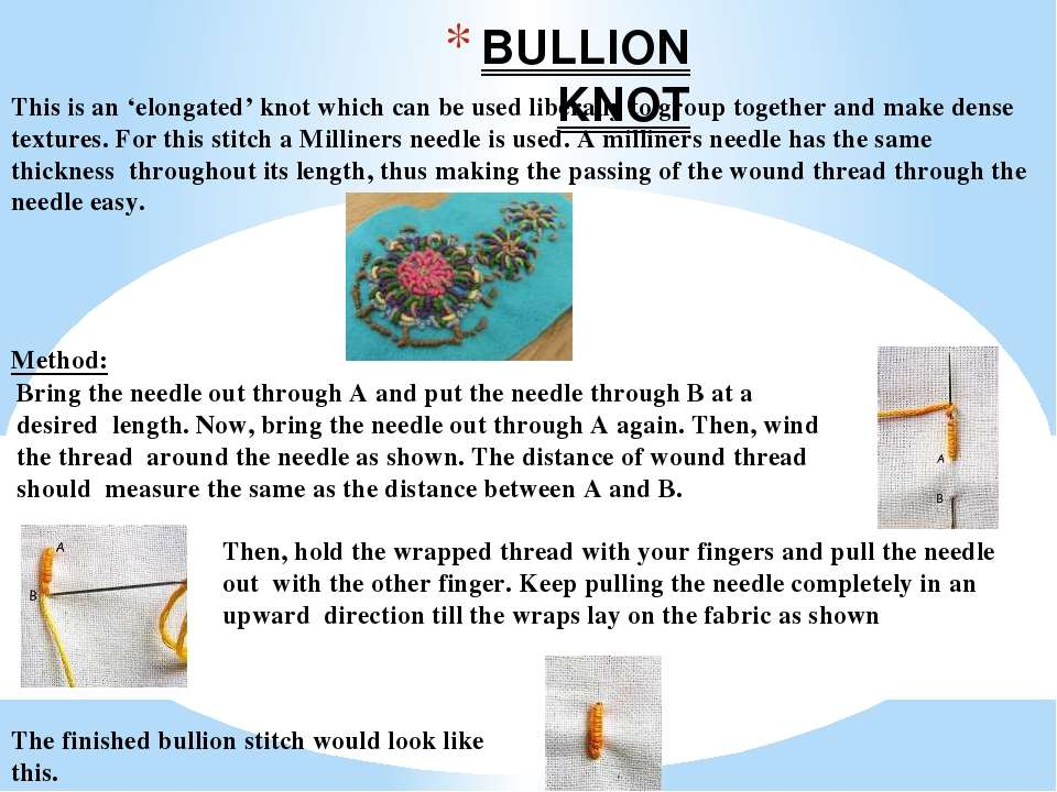 BULLION KNOT This is an 'elongated' knot which can be used liberally to group...