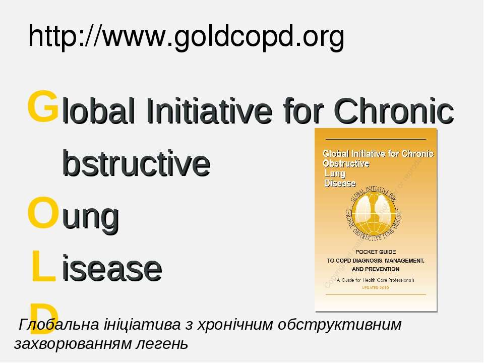 lobal Initiative for Chronic bstructive ung isease G O L D http://www.goldcop...
