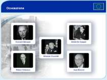 Основатели Konrad Adenauer Robert Schuman Winston Churchill Alcide De Gasperi...