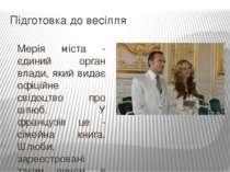 Підготовка до весілля Мерія міста - єдиний орган влади, який видає офіційне с...