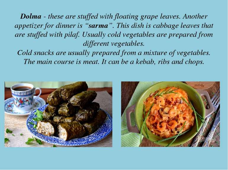Dolma - these are stuffed with floating grape leaves. Another appetizer for d...