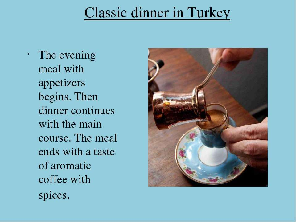 Classic dinner in Turkey The evening meal with appetizers begins. Then dinner...