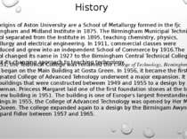 History The origins of Aston University are a School of Metallurgy formed in ...