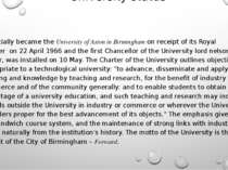 University status It officially became the University of Aston in Birmingham ...