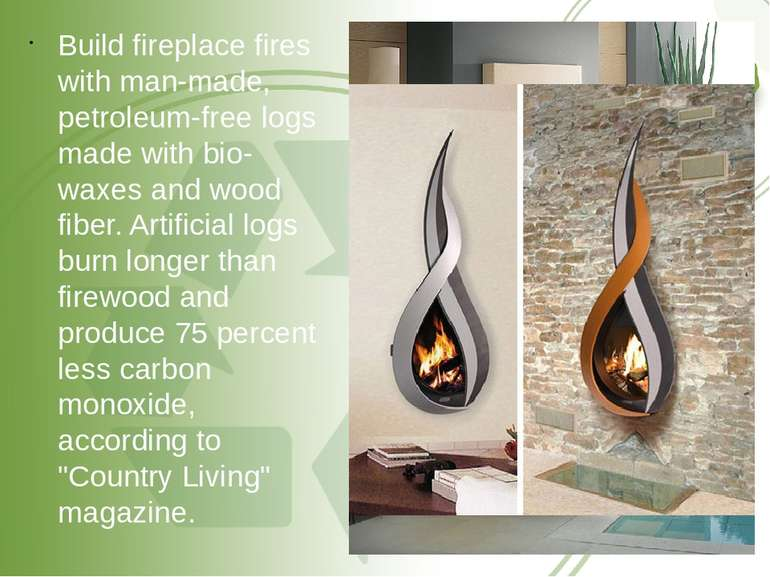 Build fireplace fires with man-made, petroleum-free logs made with bio-waxes ...