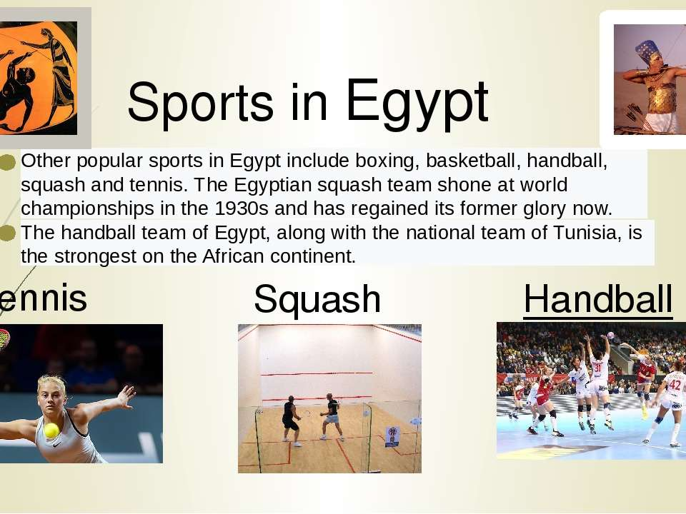 Sports in Egypt Other popular sports in Egypt include boxing, basketball, han...