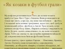 Мультфільм розпочинається з того, що козаки чекають прибуття Грая, Око і Тура...