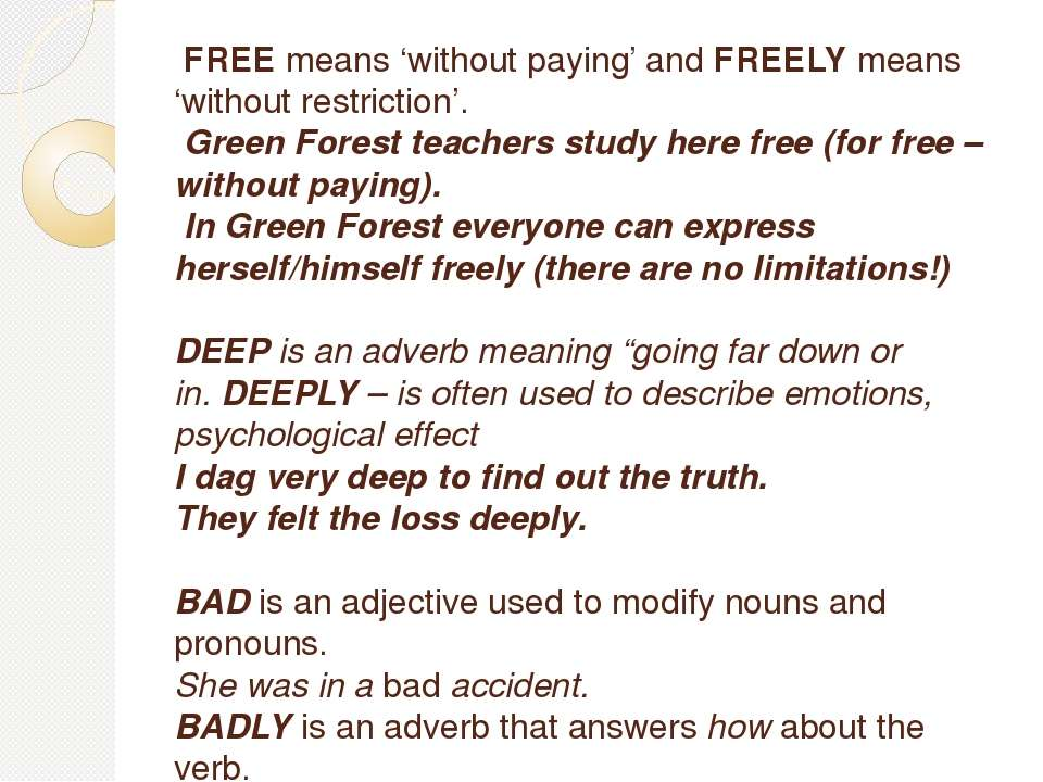 FREEmeans 'without paying' andFREELYmeans 'without restriction'. Green F...