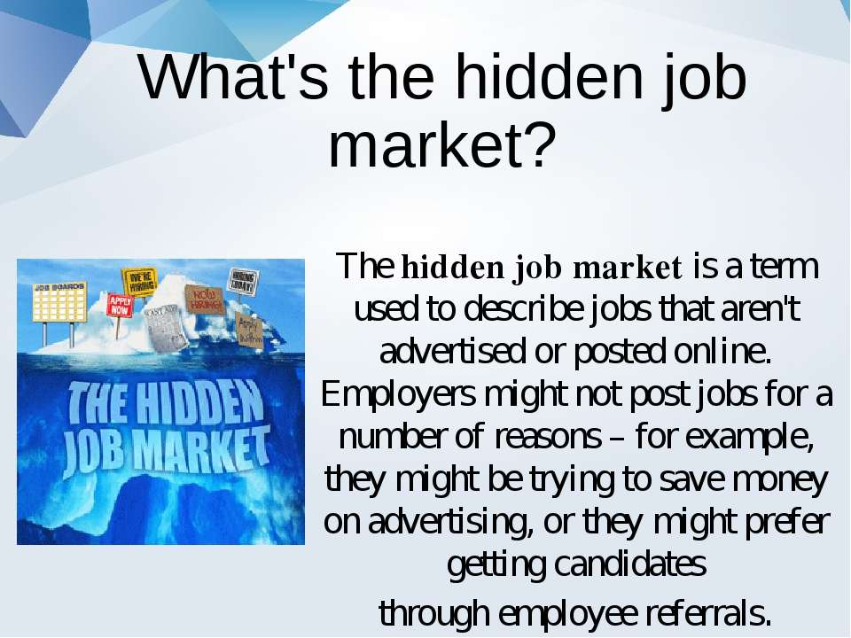 What's the hidden job market? Thehidden job marketis a term used to describ...