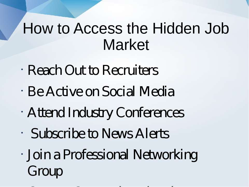 How to Access the Hidden Job Market Reach Out to Recruiters Be Active on Soci...