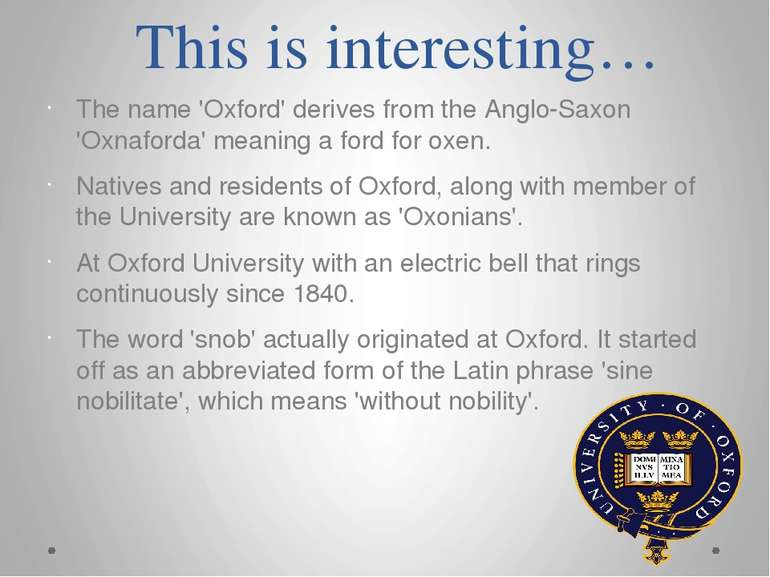 This is interesting… The name 'Oxford' derives from the Anglo-Saxon 'Oxnaford...