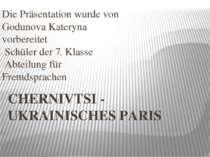 CHERNIVTSI - UKRAINISCHES PARIS Die Präsentation wurde von Godunova Kateryna ...