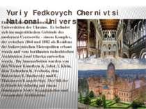 Yuriy Fedkovych Chernivtsi National University Eine der ältesten klassischen ...