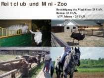 Reitclub und Mini-Zoo Besichtigung des Mini-Zoos: 25 UAN. Reiten: 25 UAN. ATV...