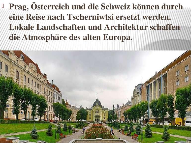 Prag, Österreich und die Schweiz können durch eine Reise nach Tscherniwtsi er...