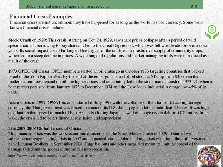 Financial Crisis Examples Financial crises are not uncommon; they have happen...