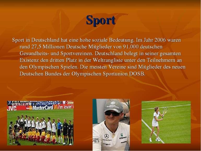 Sport Sport in Deutschland hat eine hohe soziale Bedeutung. Im Jahr 2006 ware...