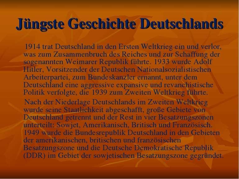 Jüngste Geschichte Deutschlands 1914 trat Deutschland in den Ersten Weltkrieg...