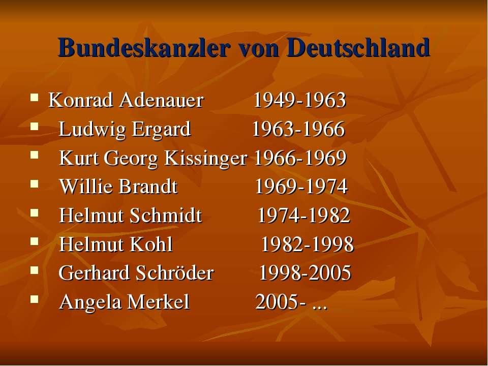 Bundeskanzler von Deutschland Konrad Adenauer 1949-1963 Ludwig Ergard 1963-19...