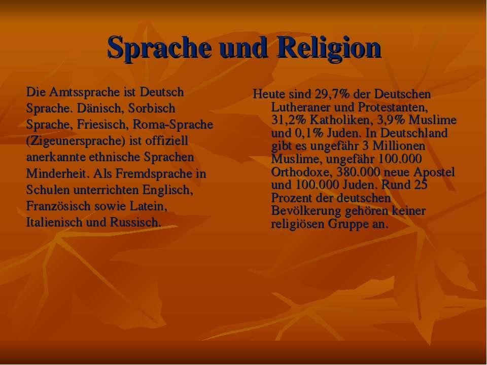 Sprache und Religion Die Amtssprache ist Deutsch Sprache. Dänisch, Sorbisch S...