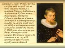 Загальну освіту Рубенс здобув в єзуїтській колегії, після чого служив пажем у...