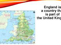 England is a country that is part of the United Kingdom