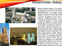 Westminster Abbey Westminster Abbey, formally titled the Collegiate Church of...