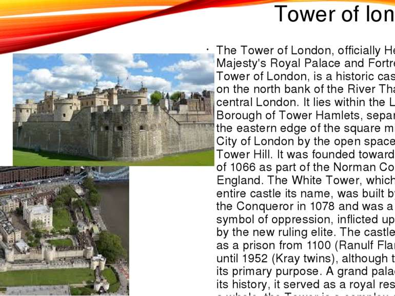 Tower of london The Tower of London, officially Her Majesty's Royal Palace an...