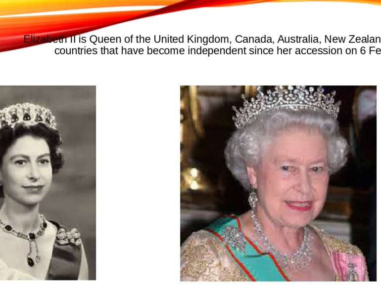 Elizabeth II is Queen of the United Kingdom, Canada, Australia, New Zealand a...