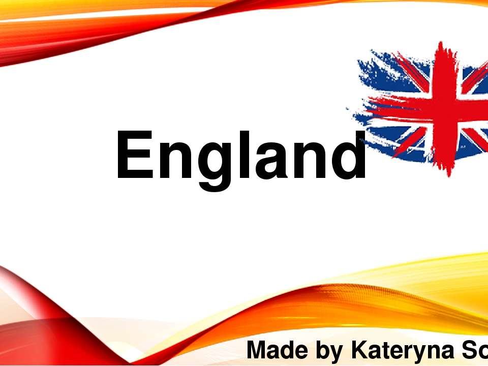England Made by Kateryna Sotnyk