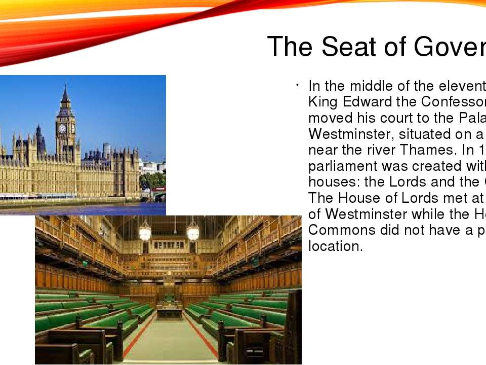 The Seat of Government In the middle of the eleventh century, King Edward the...