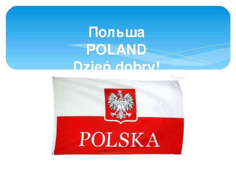 Польша POLAND Dzień dobry!