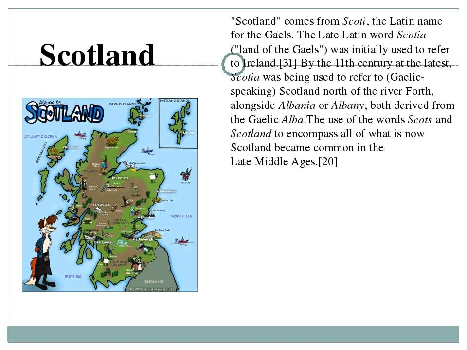 """""""Scotland"""" comes from Scoti, the Latin name for the Gaels. The Late Latin wor..."""