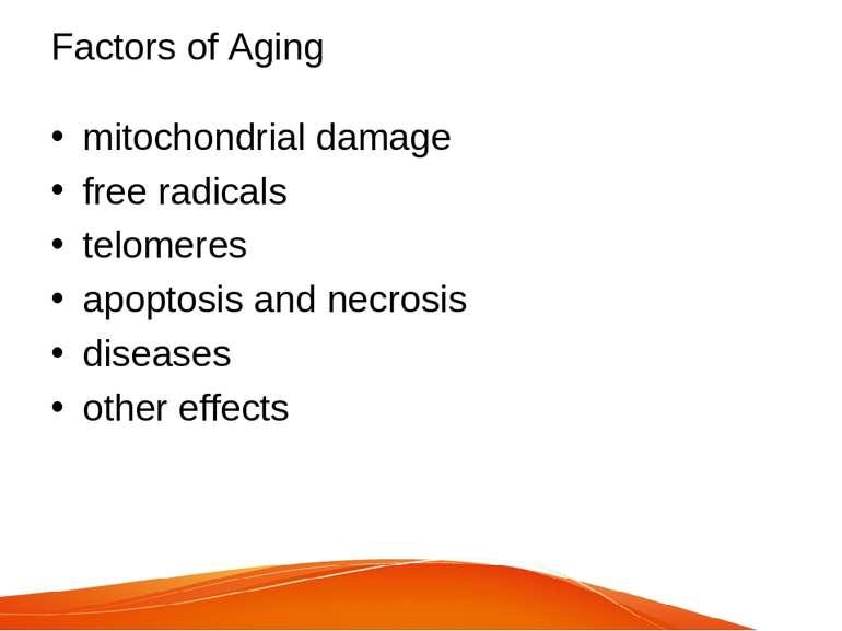 Factors of Aging mitochondrial damage free radicals telomeres apoptosis and n...